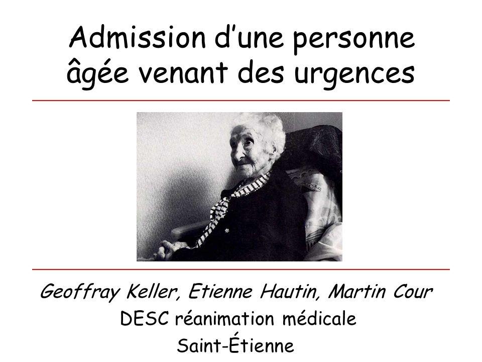 Admission dune personne âgée venant des urgences Geoffray Keller, Etienne Hautin, Martin Cour DESC réanimation médicale Saint-Étienne