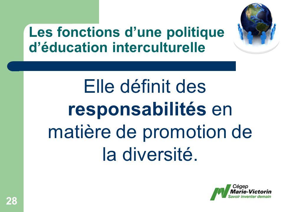 Elle définit des responsabilités en matière de promotion de la diversité.