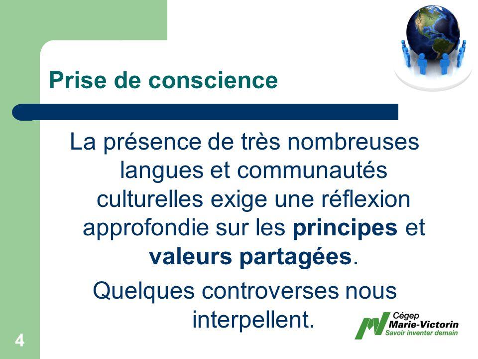La présence de très nombreuses langues et communautés culturelles exige une réflexion approfondie sur les principes et valeurs partagées.