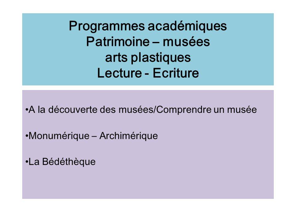 Programmes académiques Patrimoine – musées arts plastiques Lecture - Ecriture A la découverte des musées/Comprendre un musée Monumérique – Archimériqu