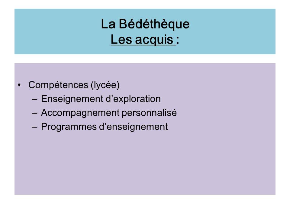 La Bédéthèque Les acquis : Compétences (lycée) – Enseignement dexploration – Accompagnement personnalisé – Programmes denseignement