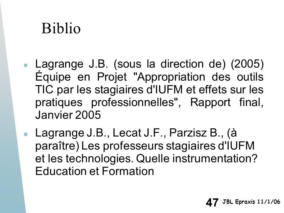 47 JBL Epraxis 11/1/06 Biblio Lagrange J.B. (sous la direction de) (2005) Équipe en Projet