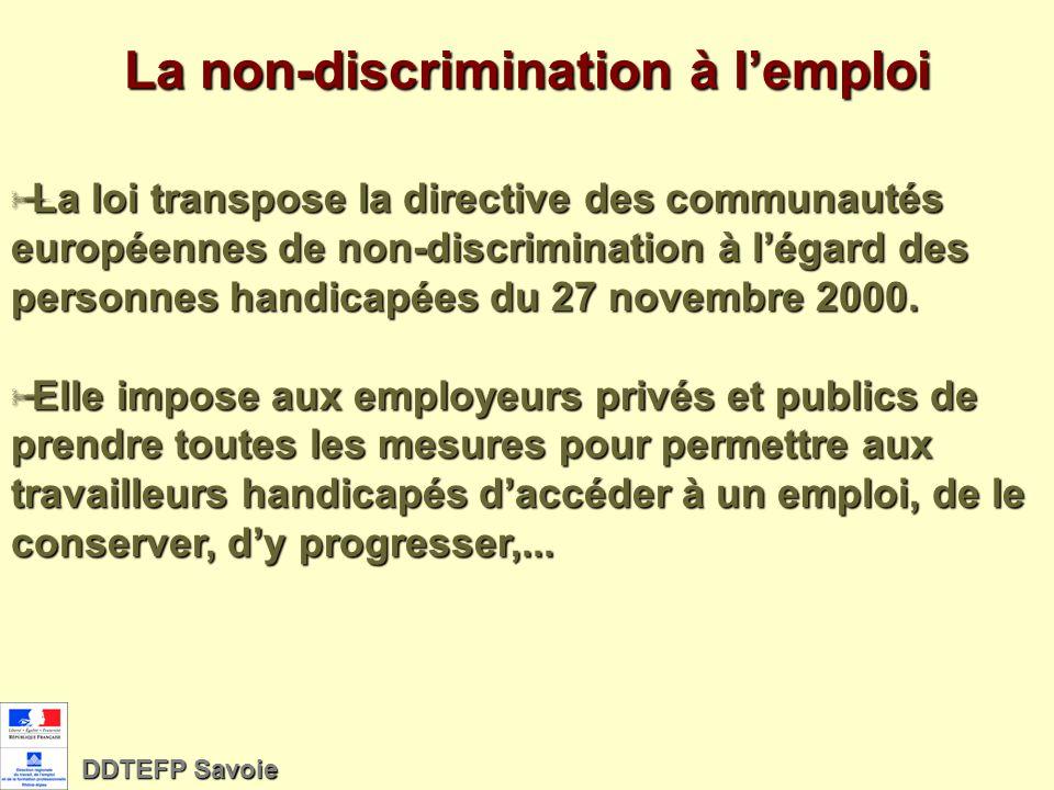 Principe général : La non-discrimination Garantir les conditions de légalité des droits et des chances quelle que soit la nature du handicap Garantir