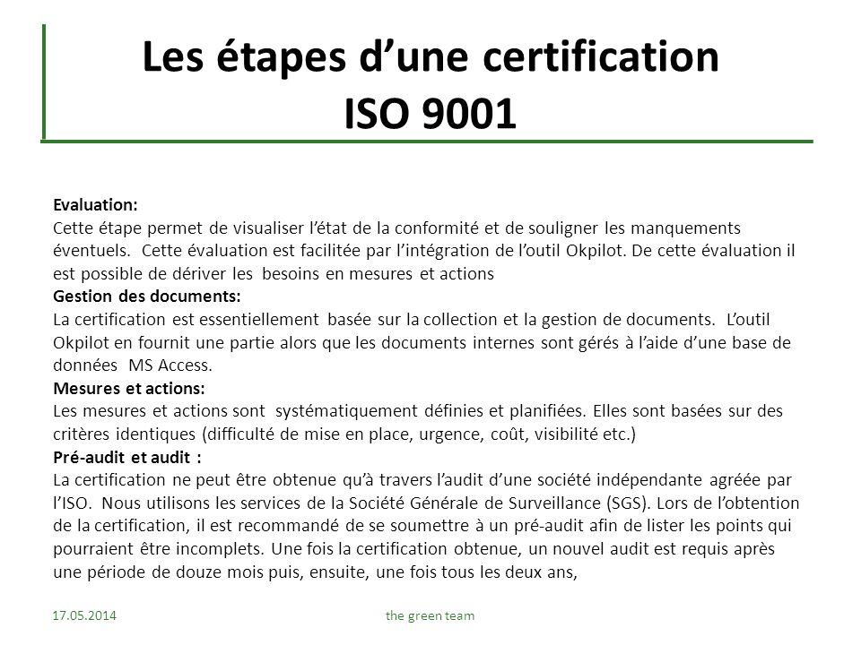 Les outils Afin de faciliter le processus de certification, il est recommandé dintégrer certains outils informatiques disponibles et facilement utilisables.