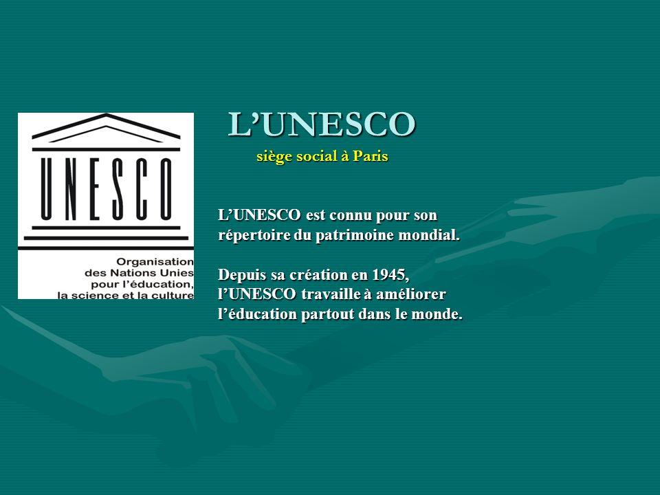 LUNESCO siège social à Paris LUNESCO est connu pour son répertoire du patrimoine mondial. Depuis sa création en 1945, lUNESCO travaille à améliorer lé