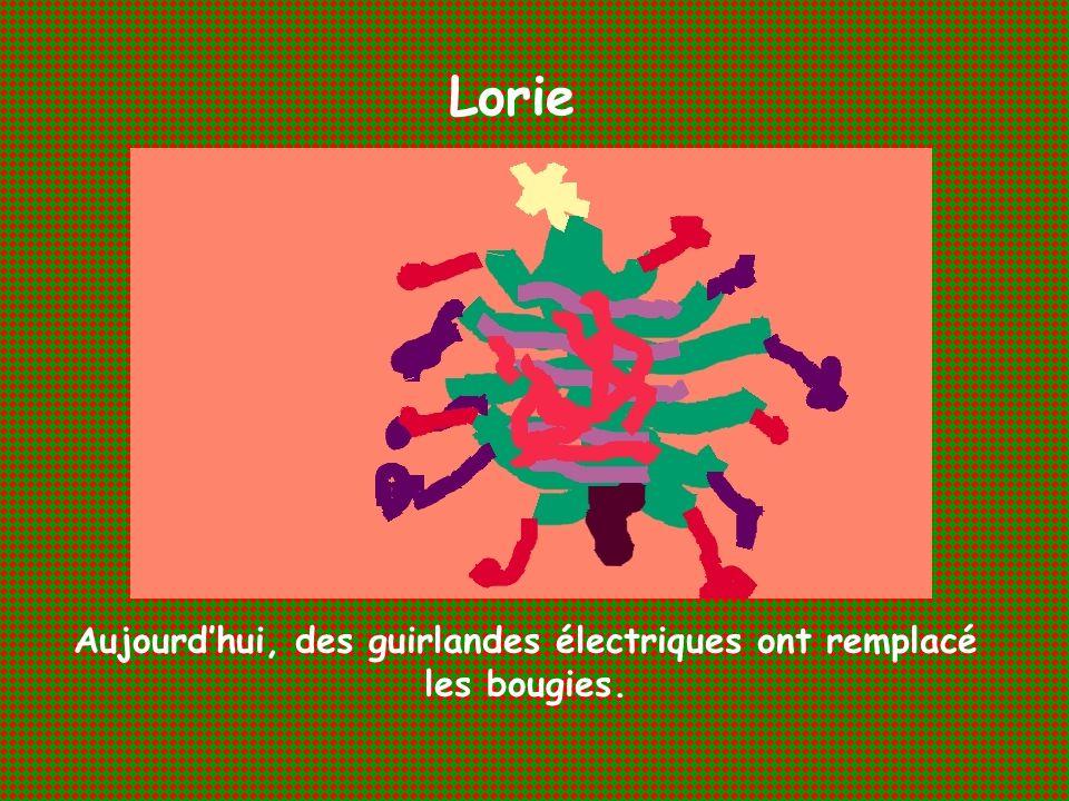Lorie Aujourdhui, des guirlandes électriques ont remplacé les bougies.