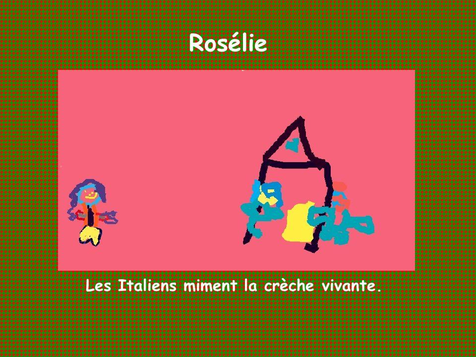 Rosélie Les Italiens miment la crèche vivante.