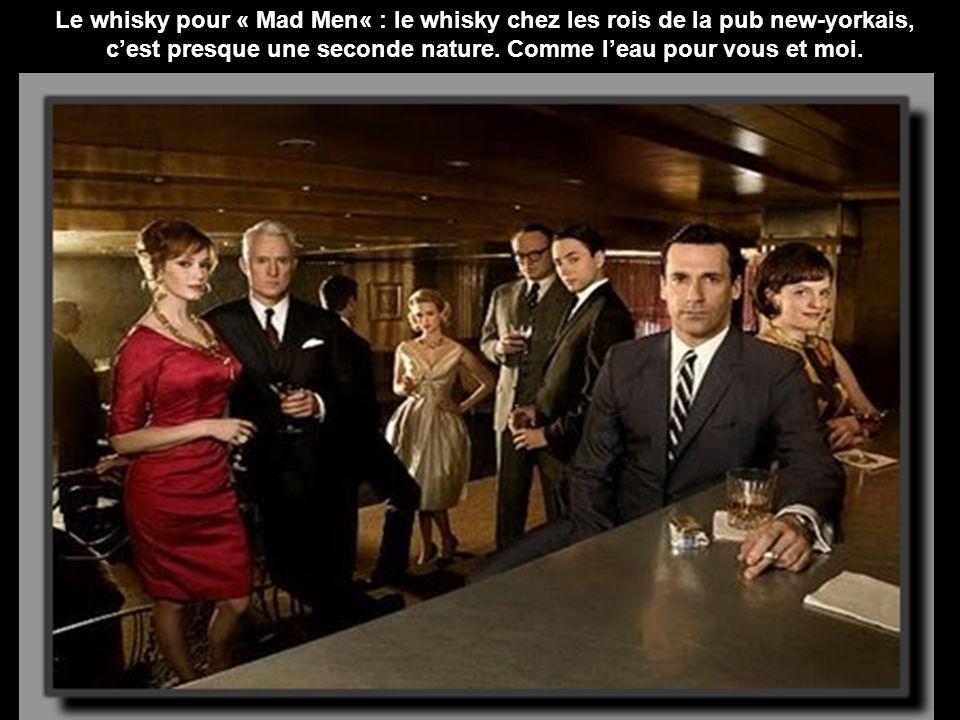 Le whisky pour « Mad Men« : le whisky chez les rois de la pub new-yorkais, cest presque une seconde nature.