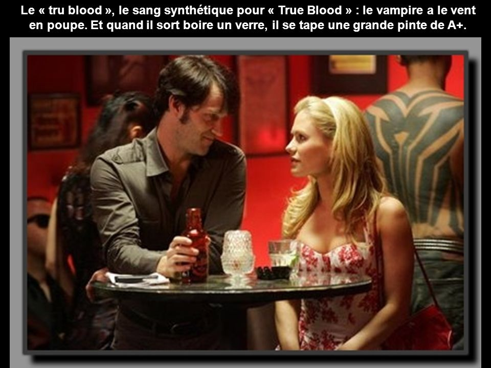 Le « tru blood », le sang synthétique pour « True Blood » : le vampire a le vent en poupe.