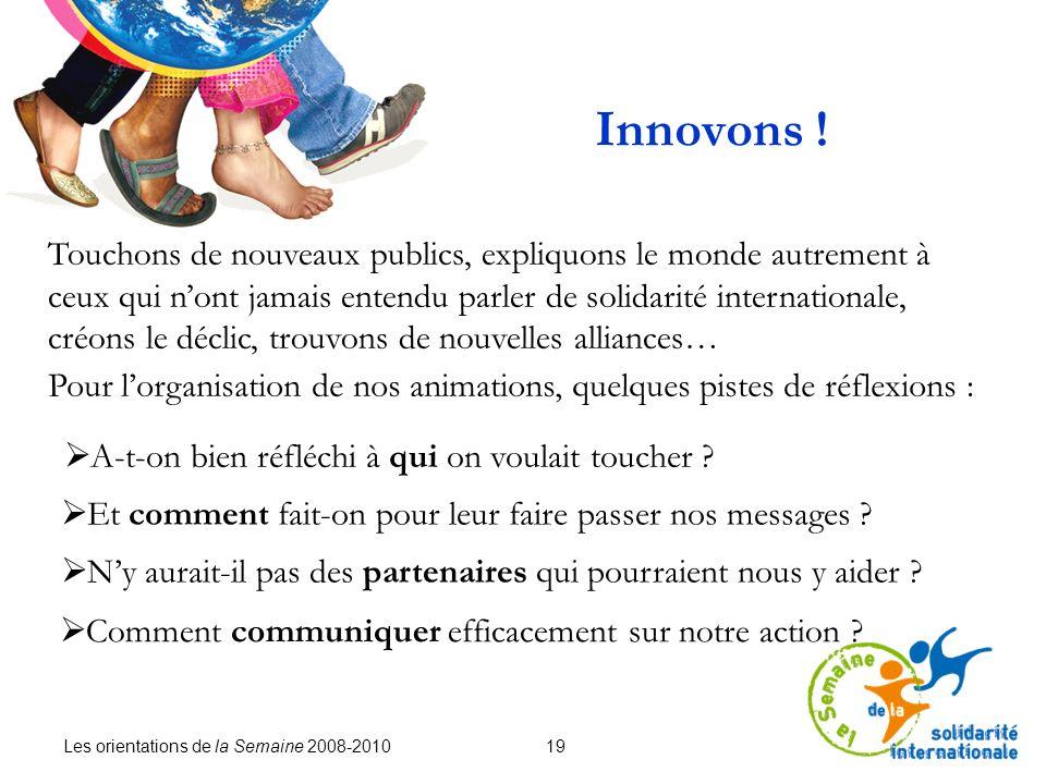 Les orientations de la Semaine 2008-2010 19 Innovons .