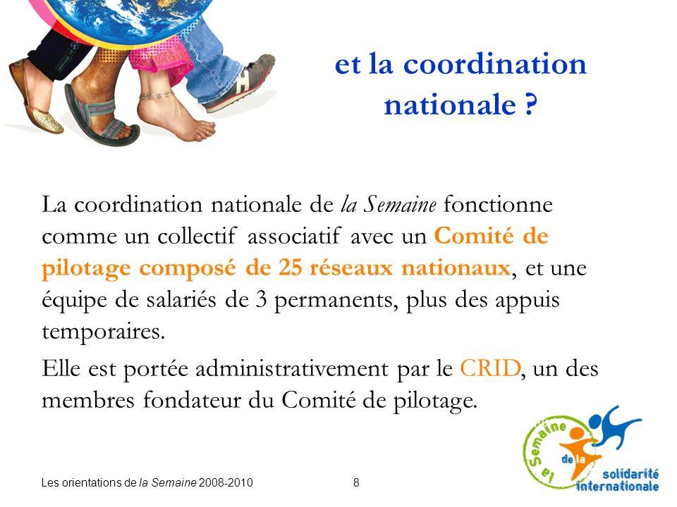 Les orientations de la Semaine 2008-2010 8 et la coordination nationale .