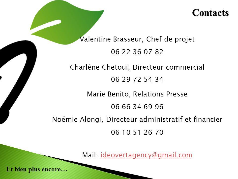 Valentine Brasseur, Chef de projet 06 22 36 07 82 Charlène Chetoui, Directeur commercial 06 29 72 54 34 Marie Benito, Relations Presse 06 66 34 69 96