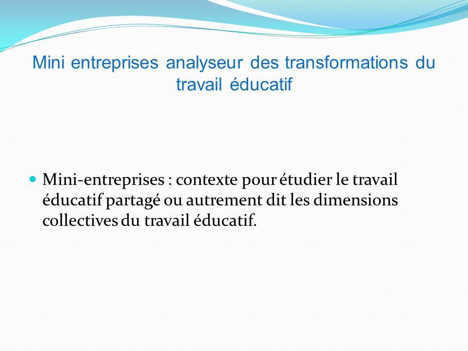 Mini entreprises analyseur des transformations du travail éducatif Mini-entreprises : contexte pour étudier le travail éducatif partagé ou autrement d