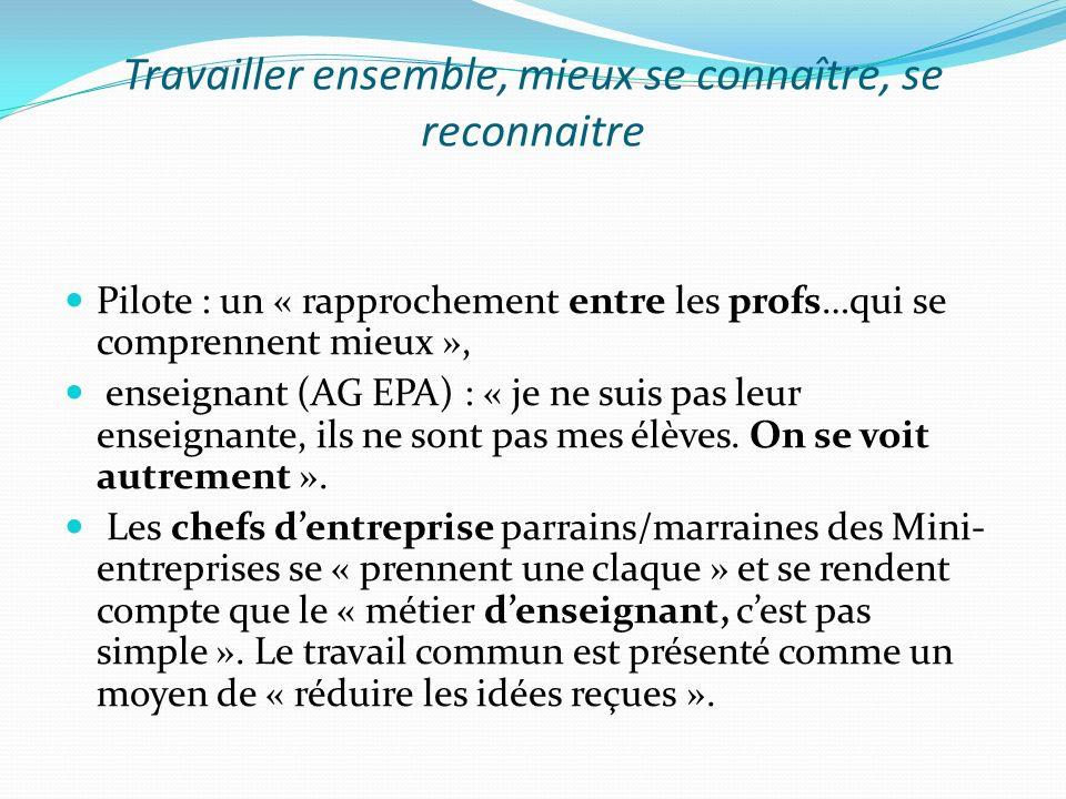 Travailler ensemble, mieux se connaître, se reconnaitre Pilote : un « rapprochement entre les profs…qui se comprennent mieux », enseignant (AG EPA) :