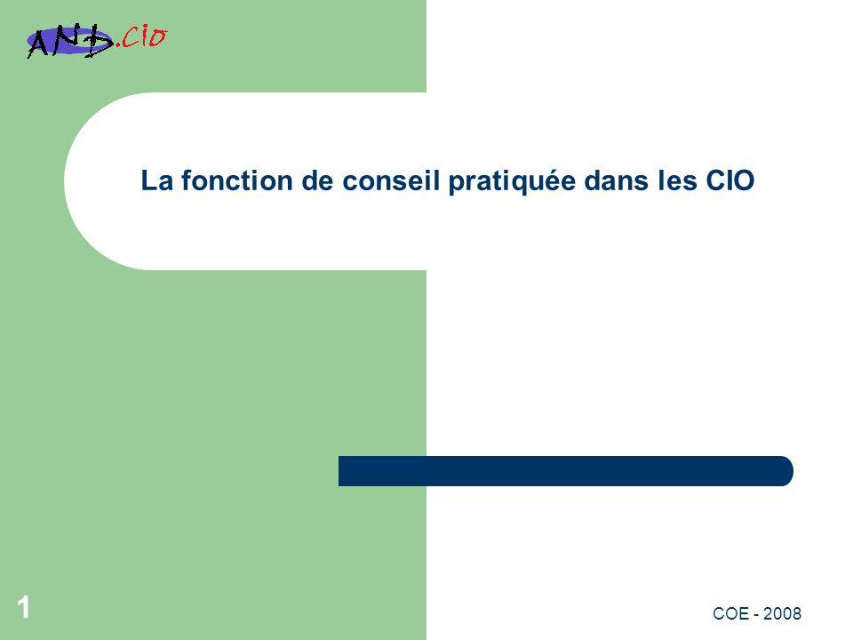 La fonction de conseil pratiquée dans les CIO 1 COE - 2008