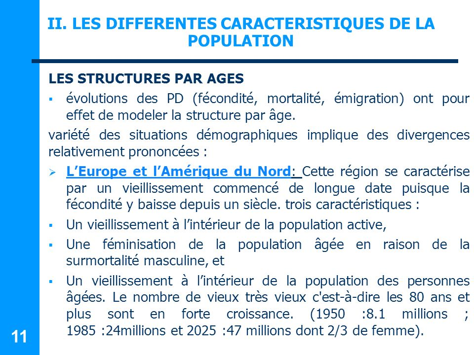 II. LES DIFFERENTES CARACTERISTIQUES DE LA POPULATION LES STRUCTURES PAR AGES évolutions des PD (fécondité, mortalité, émigration) ont pour effet de m