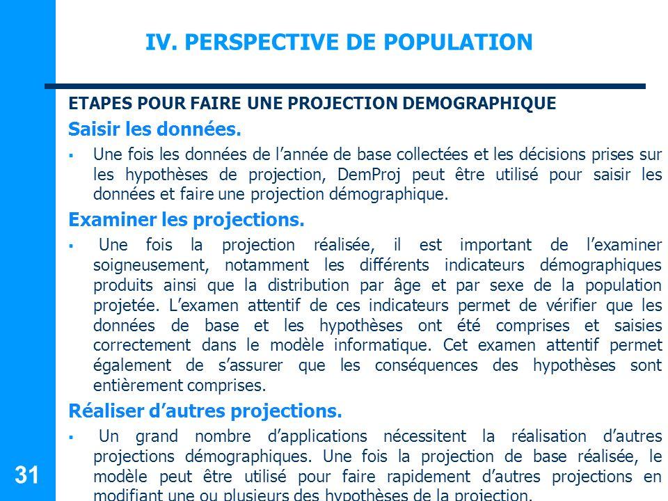 IV.PERSPECTIVE DE POPULATION ETAPES POUR FAIRE UNE PROJECTION DEMOGRAPHIQUE Saisir les données.