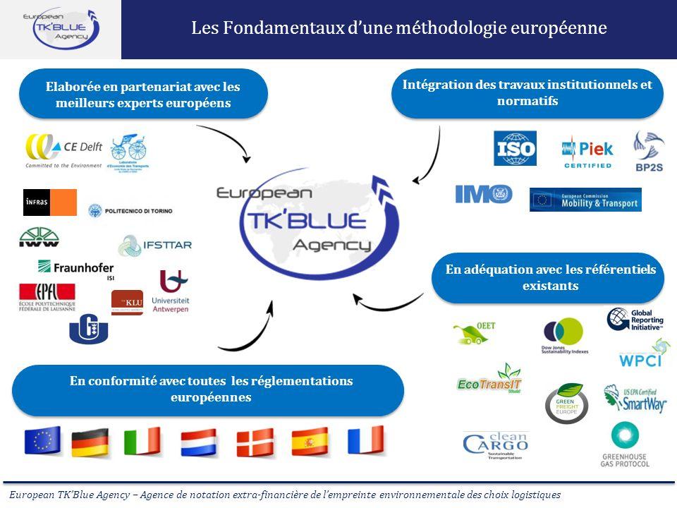 European TKBlue Agency – Agence de notation extra-financière de lempreinte environnementale des choix logistiques Les Fondamentaux dune méthodologie e
