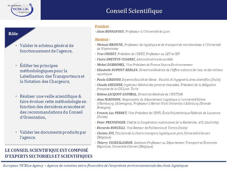 European TKBlue Agency – Agence de notation extra-financière de lempreinte environnementale des choix logistiques Conseil Scientifique LE CONSEIL SCIE