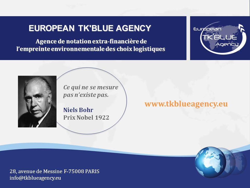European TKBlue Agency – Agence de notation extra-financière de lempreinte environnementale des choix logistiques EUROPEAN TK'BLUE AGENCY Agence de no