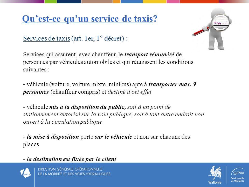 Quest-ce quun service de taxis? art. 1er, 1° décret) Services de taxis (art. 1er, 1° décret) : Services qui assurent, avec chauffeur, le transport rém