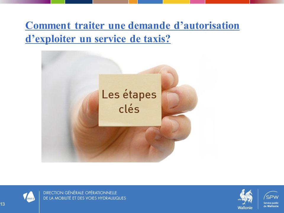 Comment traiter une demande dautorisation dexploiter un service de taxis? 13