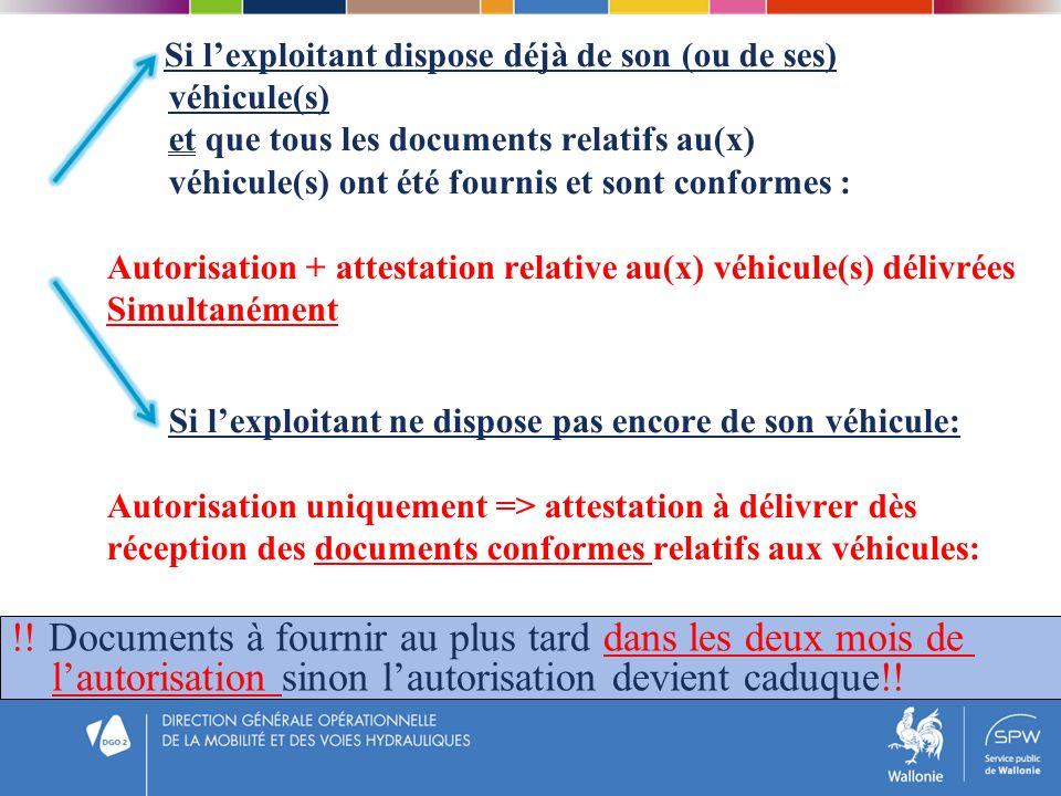 Si lexploitant dispose déjà de son (ou de ses) véhicule(s) et que tous les documents relatifs au(x) véhicule(s) ont été fournis et sont conformes : Au