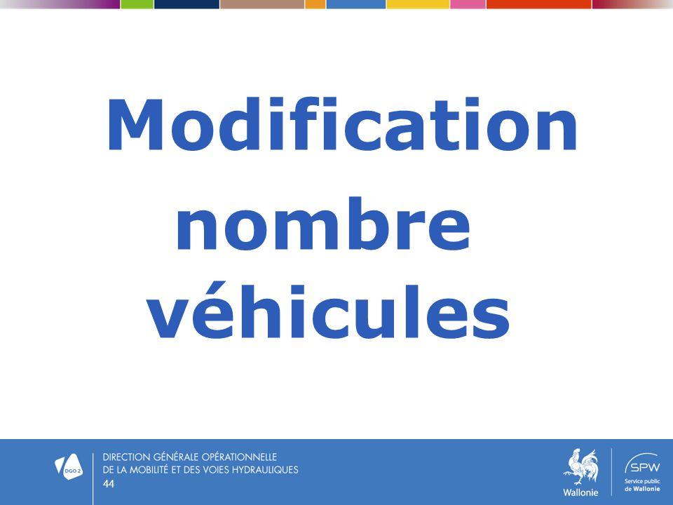 Modification nombre véhicules 44