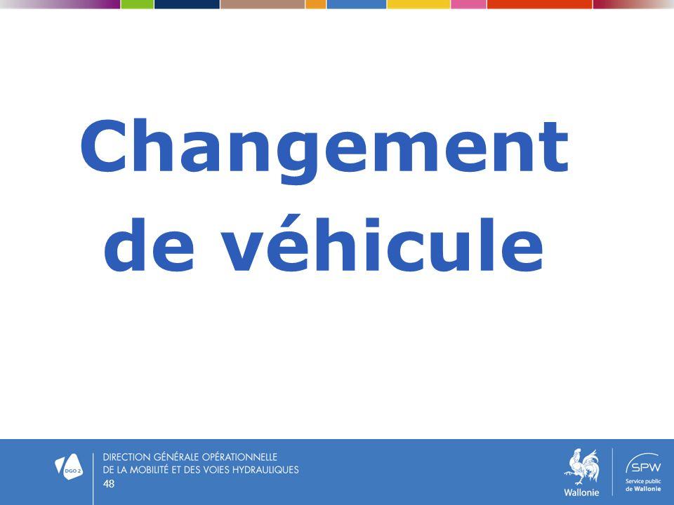 Changement de véhicule 48