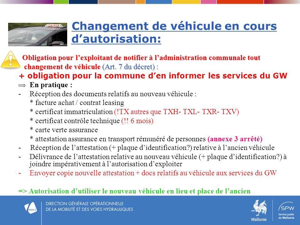 Changement de véhicule en cours dautorisation: Obligation pour lexploitant de notifier à ladministration communale tout Obligation pour lexploitant de