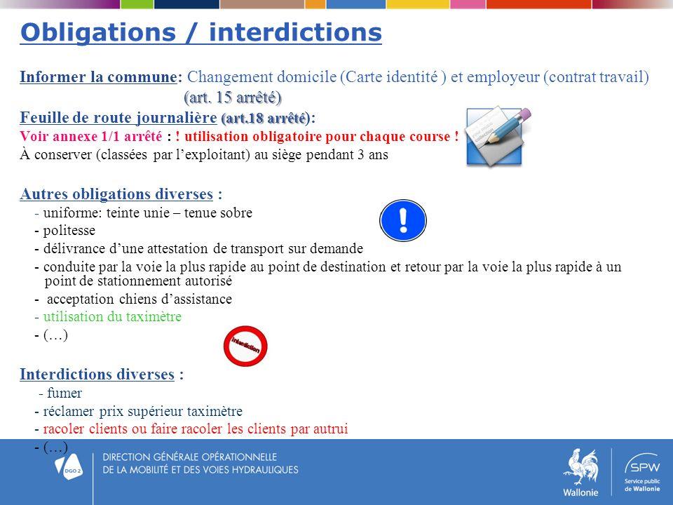 Obligations / interdictions Informer la commune: Changement domicile (Carte identité ) et employeur (contrat travail) (art. 15 arrêté) (art. 15 arrêté