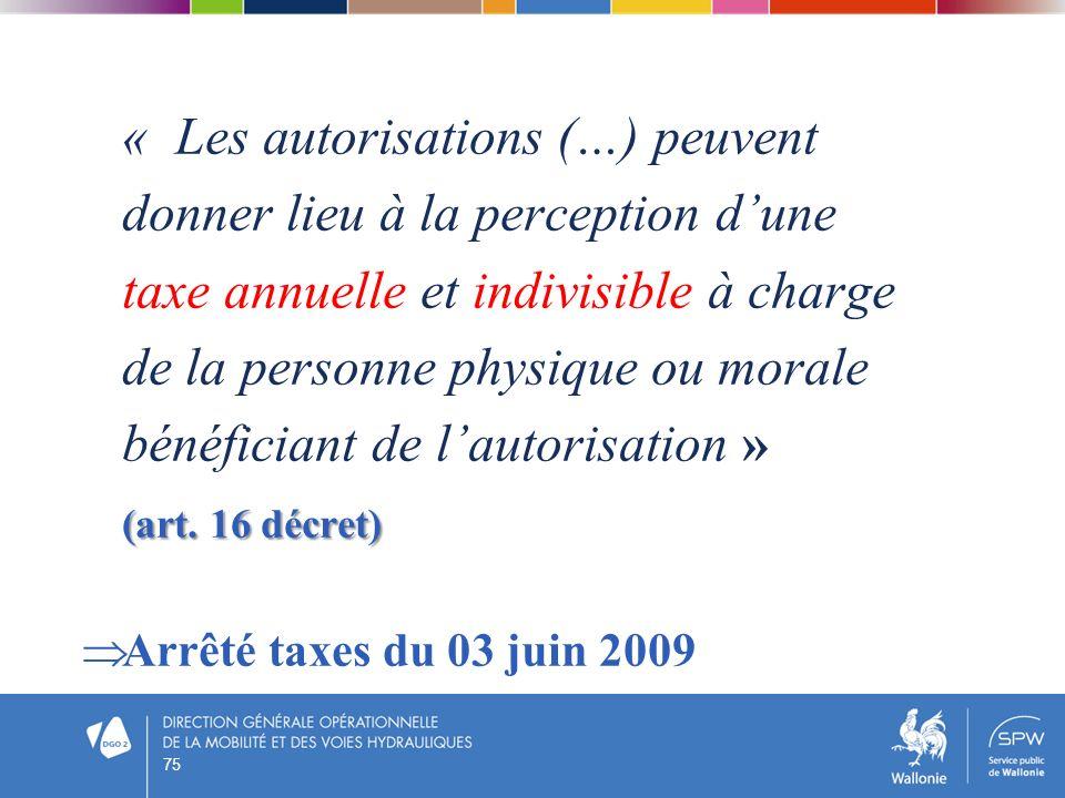 « Les autorisations (…) peuvent donner lieu à la perception dune taxe annuelle et indivisible à charge de la personne physique ou morale bénéficiant d