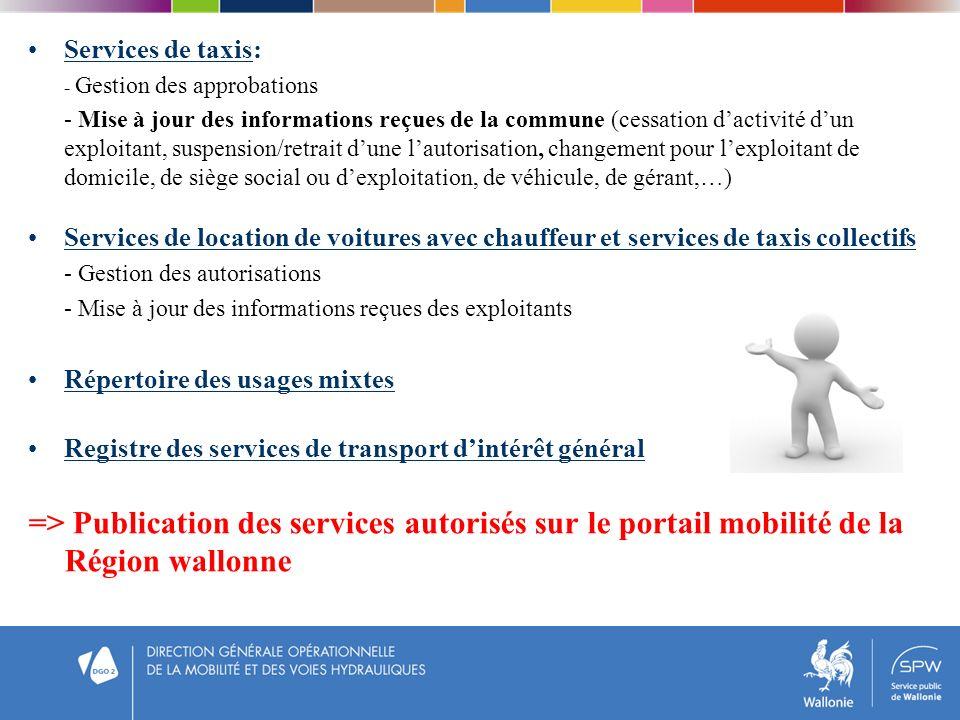 Services de taxis: - Gestion des approbations - Mise à jour des informations reçues de la commune (cessation dactivité dun exploitant, suspension/retr