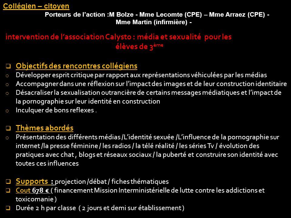 Collégien – citoyen Porteurs de laction :M Bolze - Mme Lecomte (CPE) – Mme Arraez (CPE) - Mme Martin (infirmière) - intervention de lassociation Calys