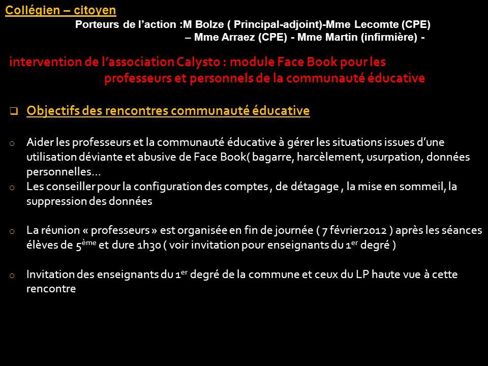 Collégien – citoyen Porteurs de laction :M Bolze ( Principal-adjoint)-Mme Lecomte (CPE) – Mme Arraez (CPE) - Mme Martin (infirmière) - intervention de