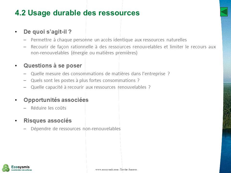 18 Ecosysmis Accélérateur de confiance Ecosysmis Accélérateur de confiance 4.2 Usage durable des ressources De quoi sagit-il ? – Permettre à chaque pe