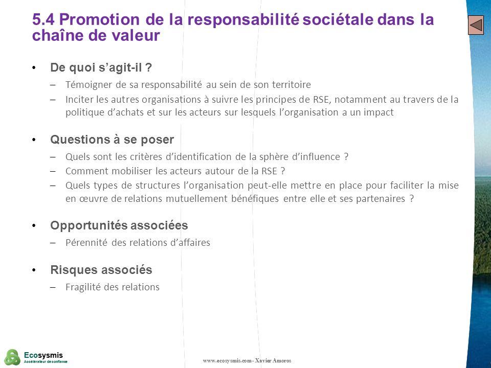 24 Ecosysmis Accélérateur de confiance Ecosysmis Accélérateur de confiance 5.4 Promotion de la responsabilité sociétale dans la chaîne de valeur De qu