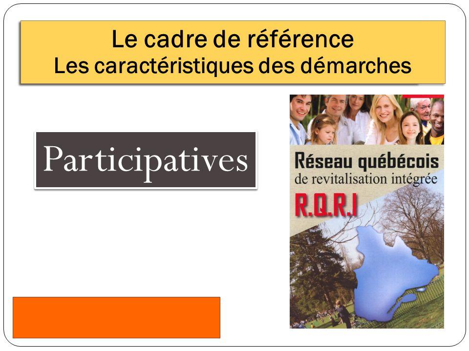 Participatives Le cadre de référence Les caractéristiques des démarches