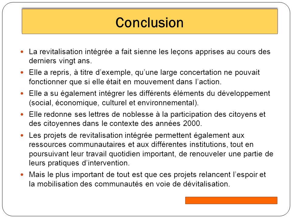 Conclusion La revitalisation intégrée a fait sienne les leçons apprises au cours des derniers vingt ans.