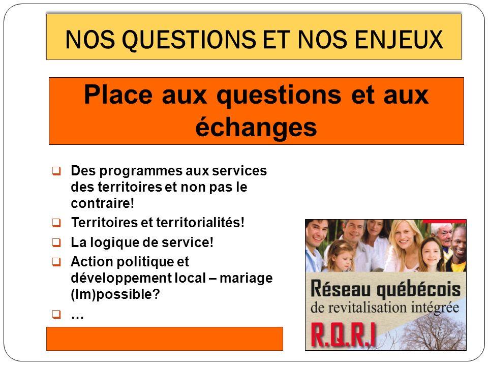NOS QUESTIONS ET NOS ENJEUX Place aux questions et aux échanges Des programmes aux services des territoires et non pas le contraire.