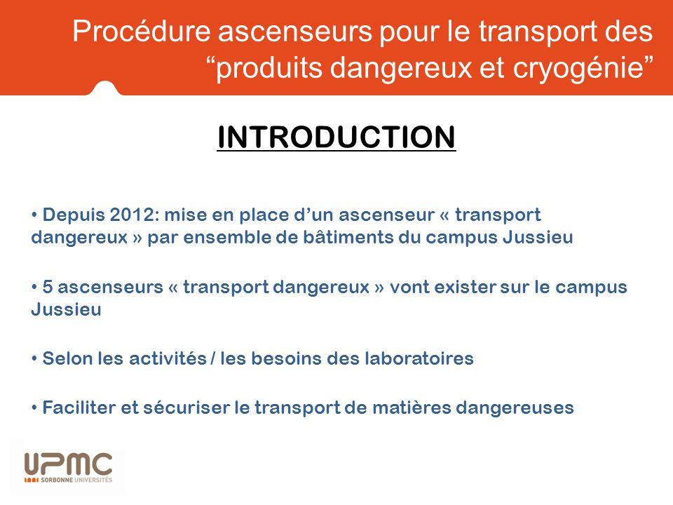 Procédure ascenseurs pour le transport des produits dangereux et cryogénie Depuis 2012: mise en place dun ascenseur « transport dangereux » par ensemb