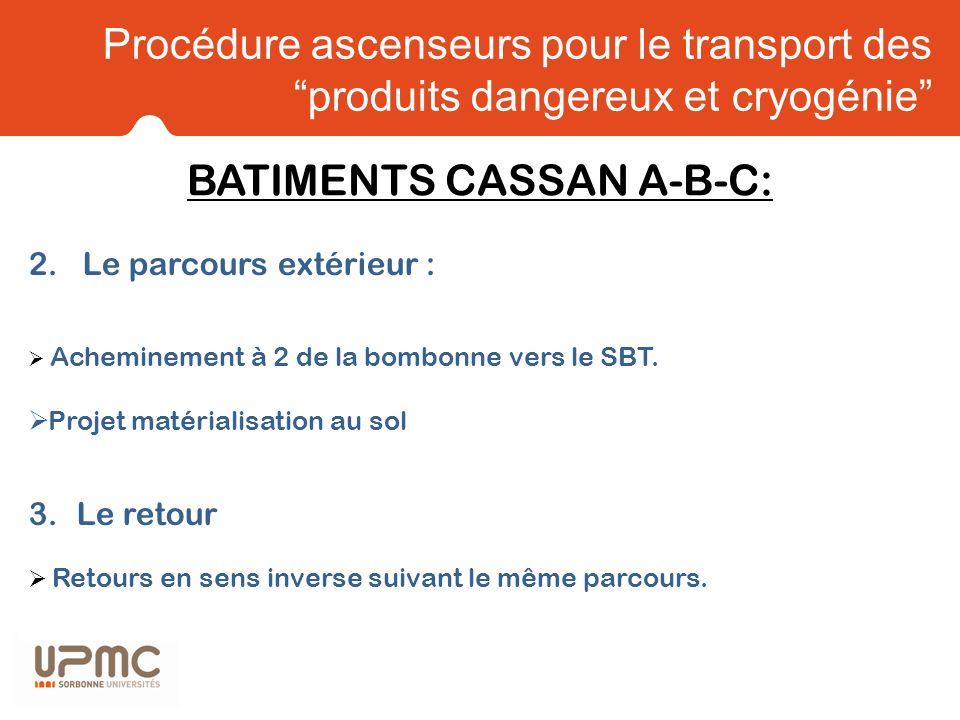 Procédure ascenseurs pour le transport des produits dangereux et cryogénie 2.Le parcours extérieur : Acheminement à 2 de la bombonne vers le SBT. Proj