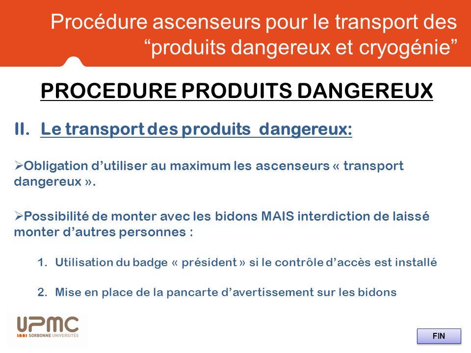Procédure ascenseurs pour le transport des produits dangereux et cryogénie II.Le transport des produits dangereux: Obligation dutiliser au maximum les