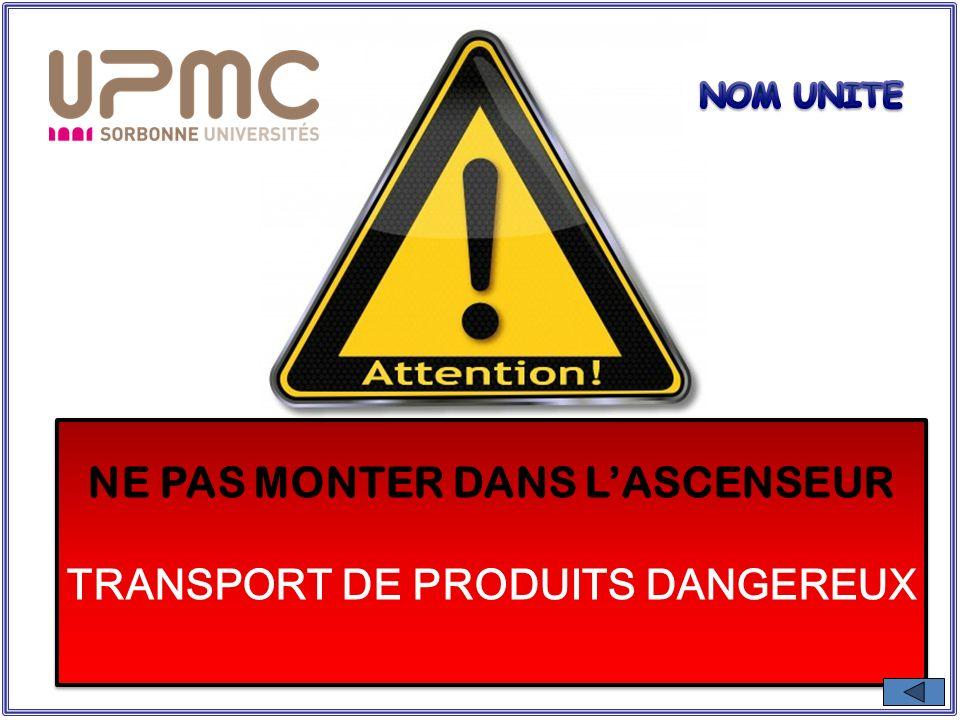 NE PAS MONTER DANS LASCENSEUR TRANSPORT DE PRODUITS DANGEREUX NE PAS MONTER DANS LASCENSEUR TRANSPORT DE PRODUITS DANGEREUX
