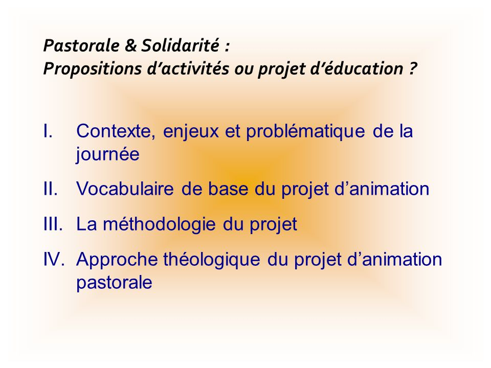 Ensemble au Service de la Formation Intégrale de la Personne Pastorale & Solidarité : propositions dactivités ou projet déducation .