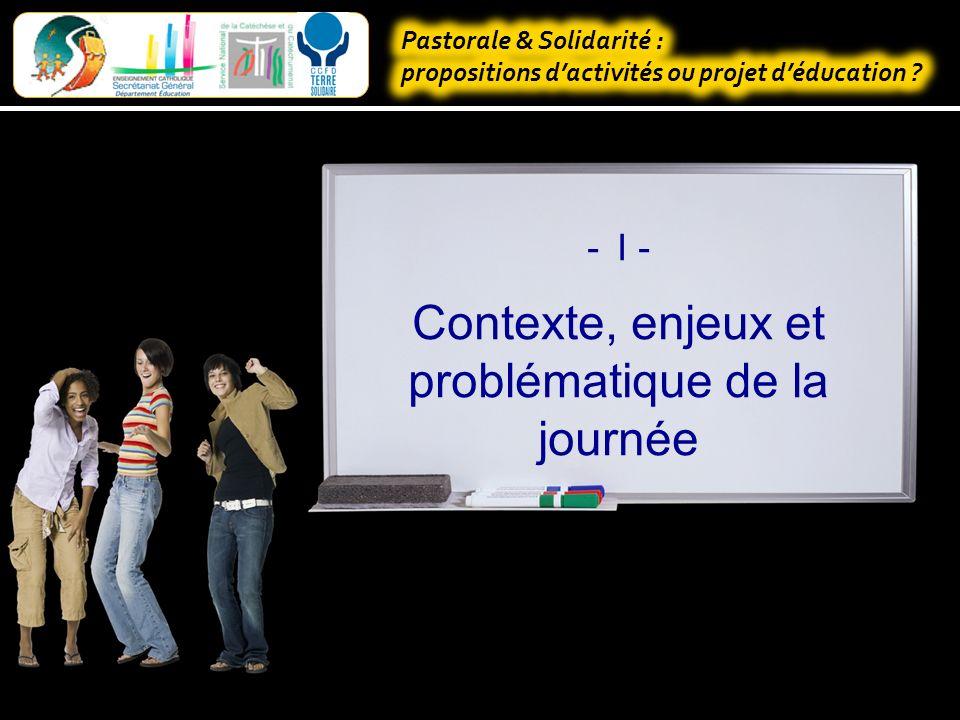 Pastorale & Solidarité : Propositions dactivités ou projet déducation .