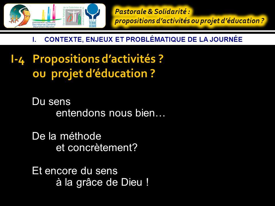 I.CONTEXTE, ENJEUX ET PROBLÉMATIQUE DE LA JOURNÉE I-4Propositions dactivités .