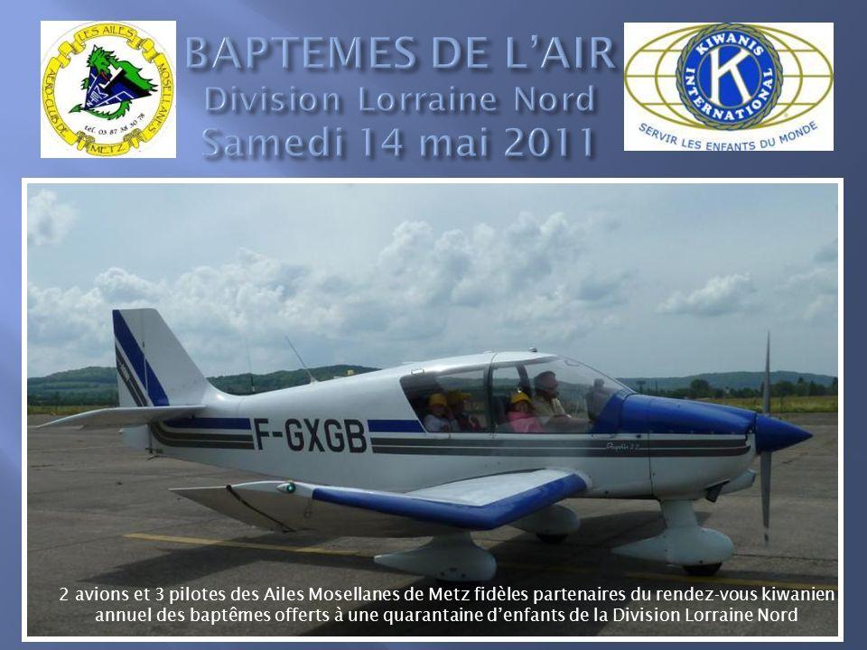 2 avions et 3 pilotes des Ailes Mosellanes de Metz fidèles partenaires du rendez-vous kiwanien annuel des baptêmes offerts à une quarantaine denfants