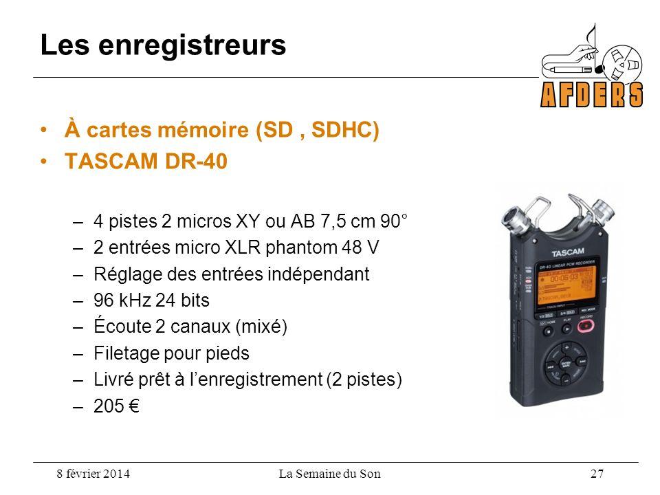 Les enregistreurs À cartes mémoire (SD, SDHC) TASCAM DR-40 –4 pistes 2 micros XY ou AB 7,5 cm 90° –2 entrées micro XLR phantom 48 V –Réglage des entré