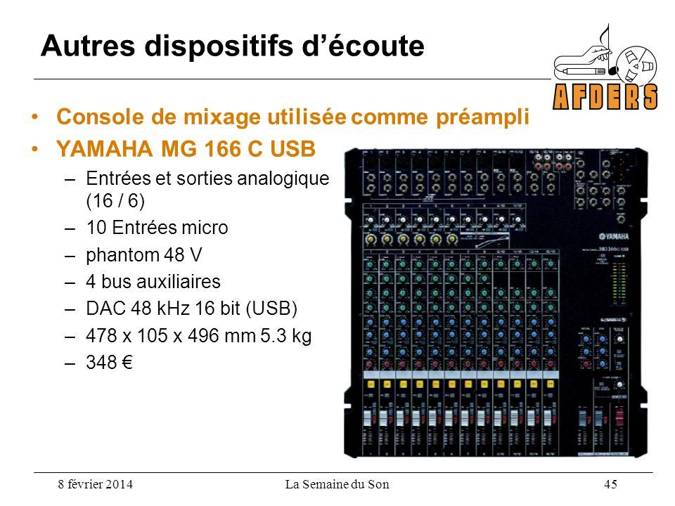 Console de mixage utilisée comme préampli YAMAHA MG 166 C USB –Entrées et sorties analogique (16 / 6) –10 Entrées micro –phantom 48 V –4 bus auxiliair